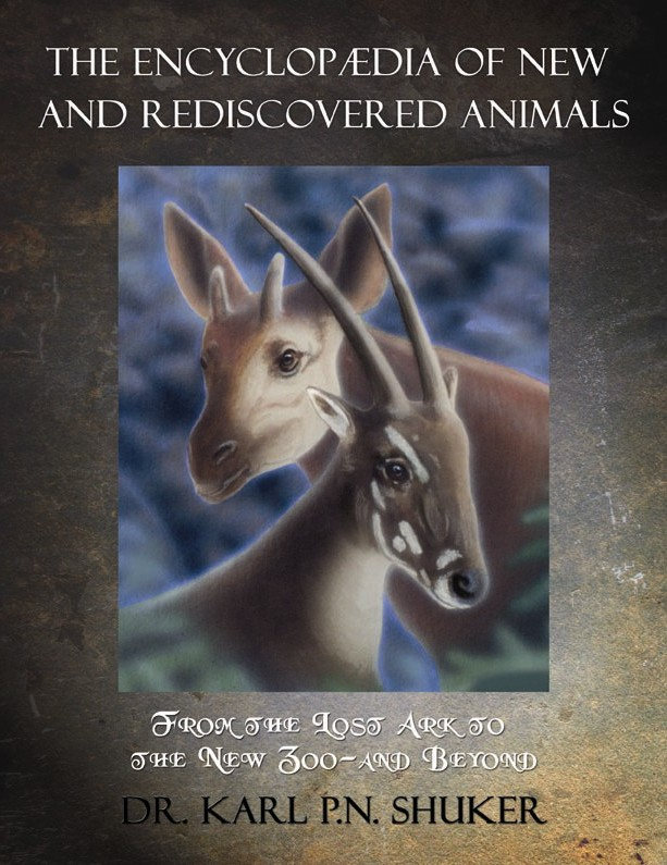 The Encyclopaedia of New and Rediscovered Animals: From the Lost Ark to the New Zoo - and Beyond
