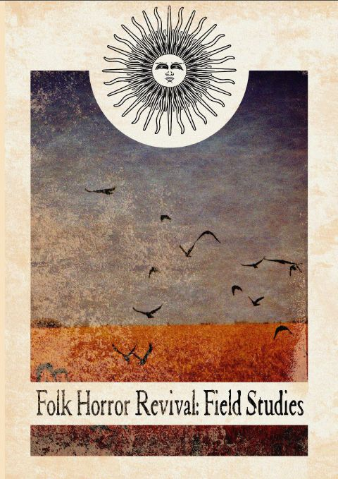 Folk Horror Revival: Field Studies